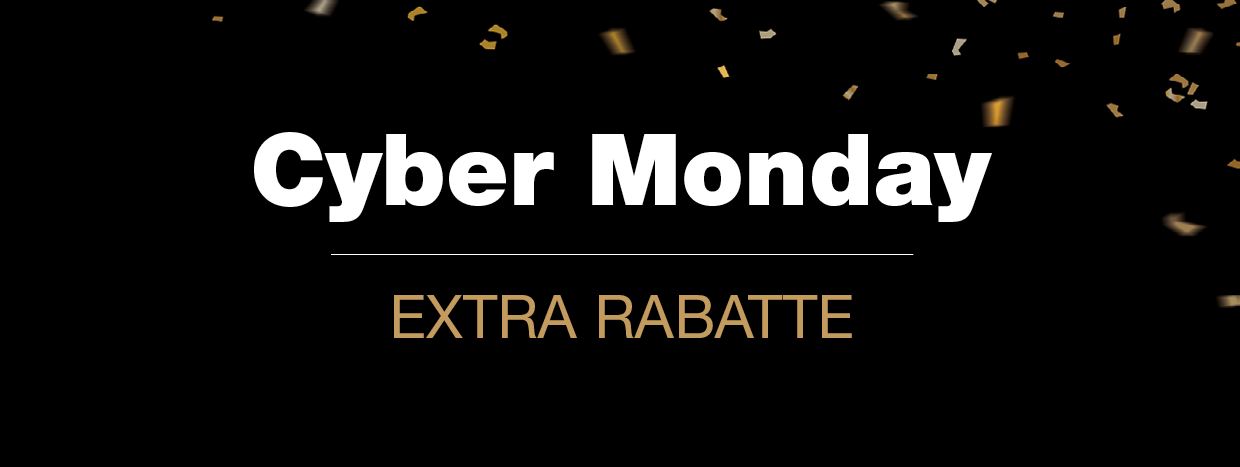 Cyber Monday - Extra Rabatte
